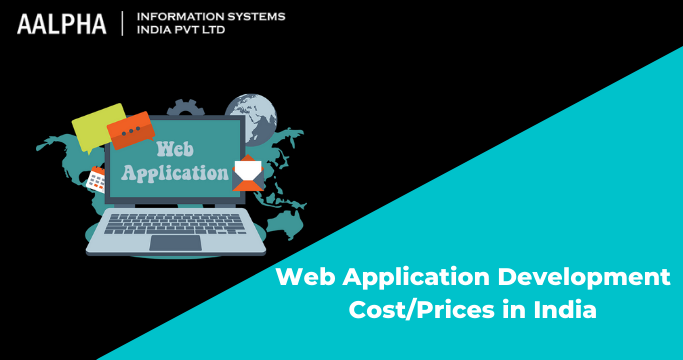 Web Application Development Cost Prices in India