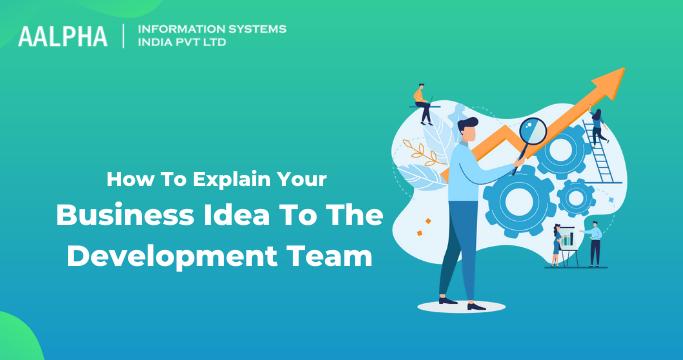 business idea to the development team