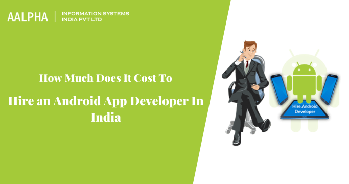 Cost To Hire an Android App Developer