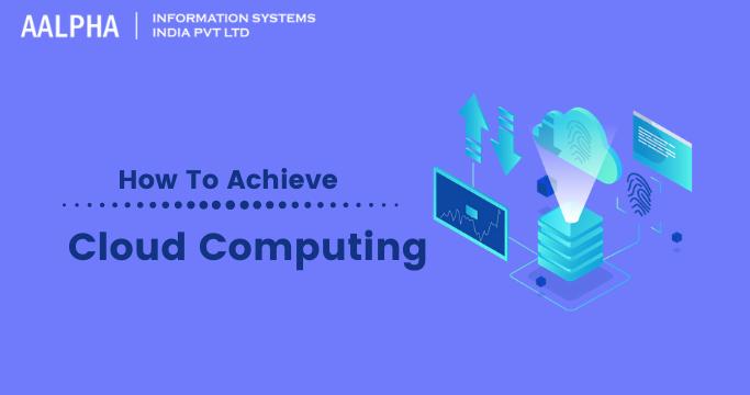 achieve cloud computing