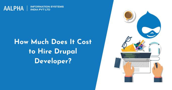 Cost to Hire Drupal Developer