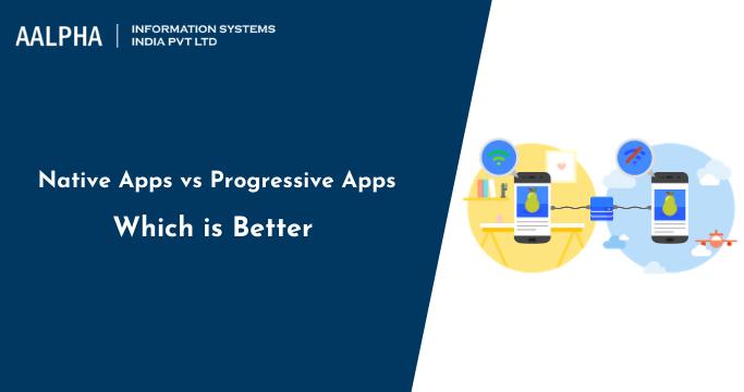 Native apps vs Progressive apps