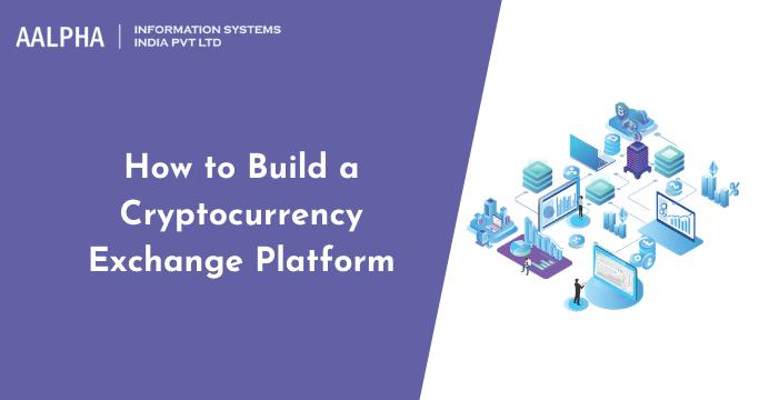 Build a Cryptocurrency Exchange Platform