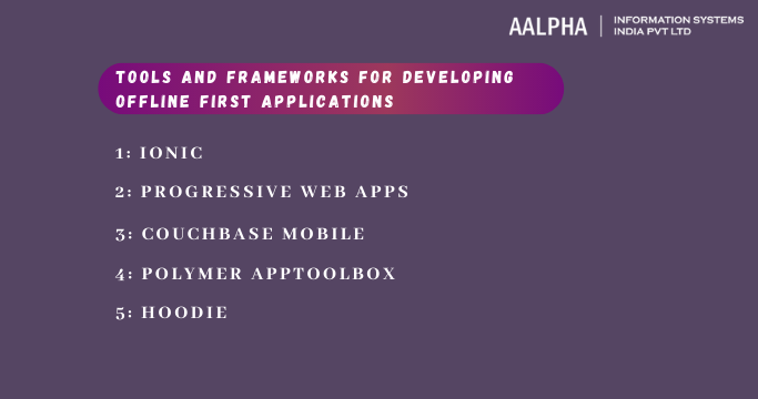 Tools and frameworks for developing offline first applications