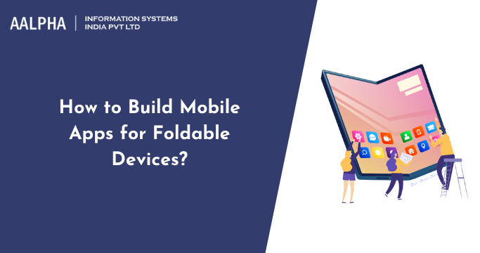Apps for Foldable Devices