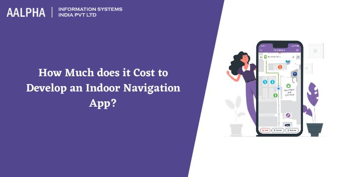cost of an indoor navigation app