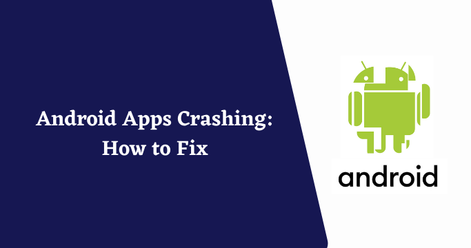 Android Apps Crashing