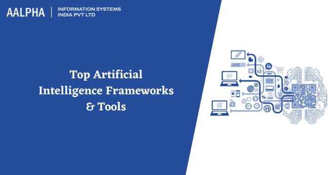 Artificial Intelligence Frameworks