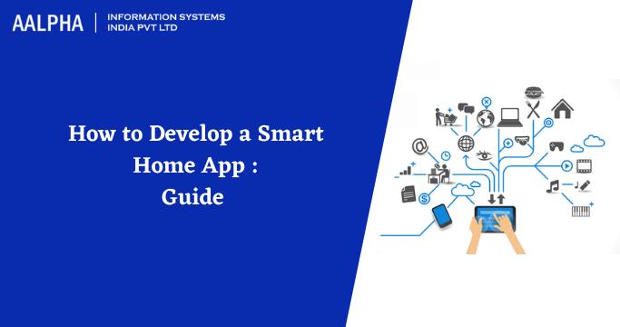 Develop a Smart Home App