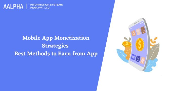 Mobile App Monetization Strategies