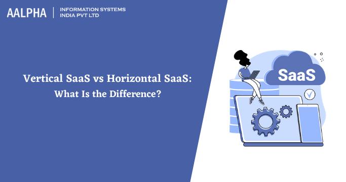 vertical saas vs horizontal saas