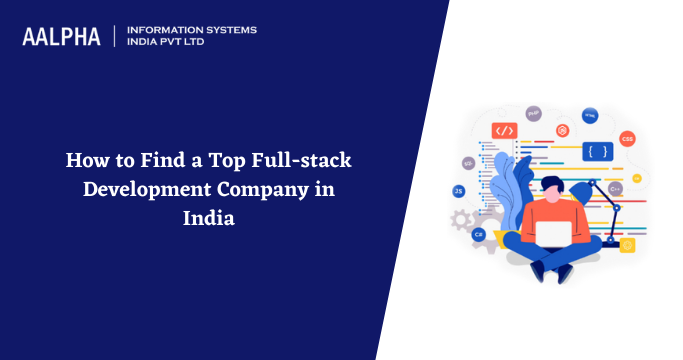 Top Full-stack Development Company in India