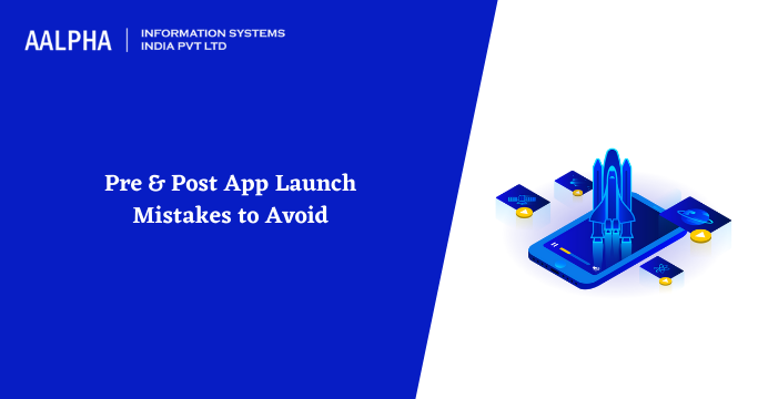 mobile app launch mistakes