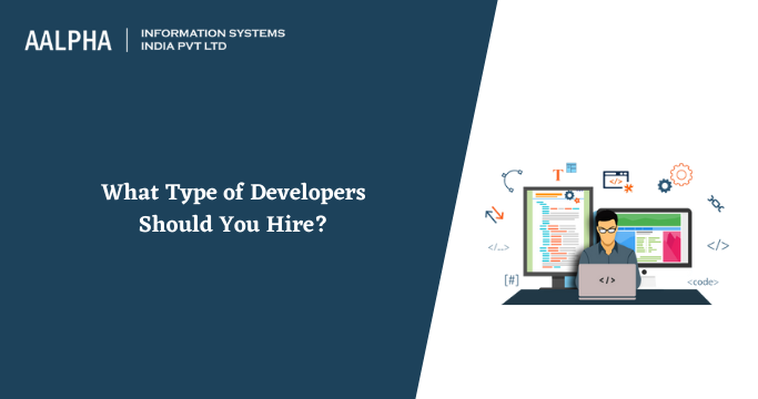 Type of Developers to Hire
